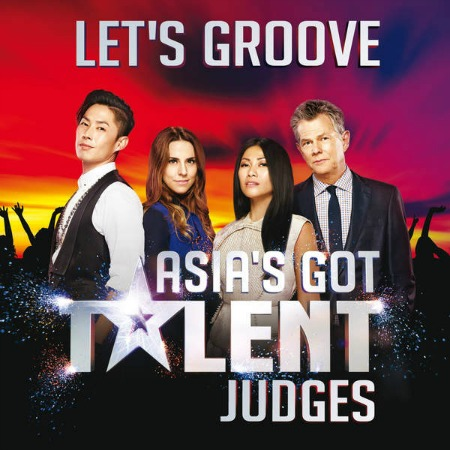 "2015 – Let's Groove (with ""Asia's Got Talent"" judges / Single)"
