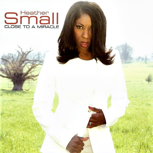 2006 – Close to a Miracle (Heather Small album)