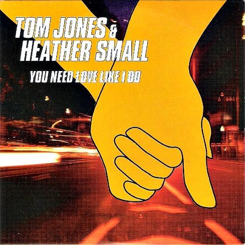 2000 – You need love like I do (Heather Small & Tom Jones / E.P.)
