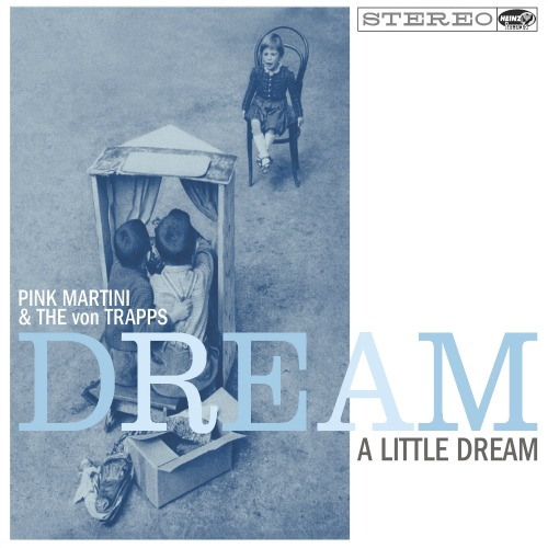 2014 – Dream a Little Dream (with the von Trapps)