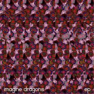 2009 – Imagine Dragons (E.P.)