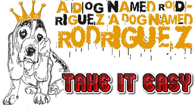 Νέο Single | A Dog Named Rodriguez – Take It Easy