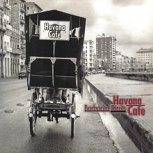1999 – Havana Café (Barbarito Torres)