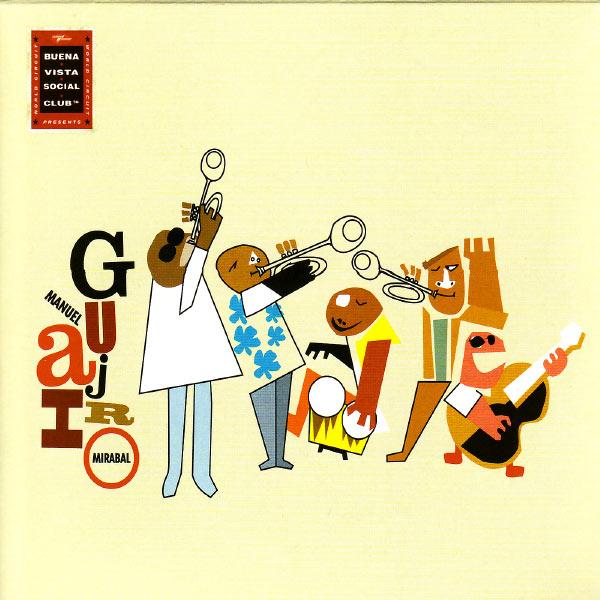 2005 – Buena Vista Social Club Presents: Manuel «Guajiro» Mirabal