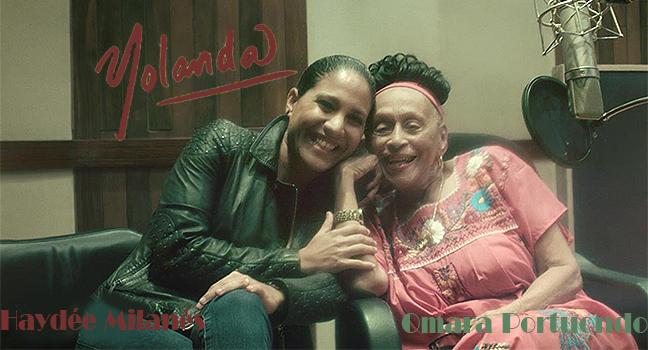 Νέα Συνεργασία & Video Clip | Haydée Milanés & Omara Portuondo – Yolanda