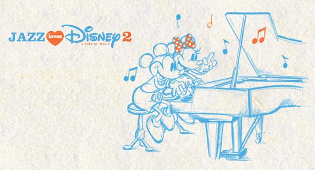 Νέο Trailer | Μεγάλα ονόματα στη νέα συλλογή «Jazz Loves Disney 2: A Kind Of Magic»