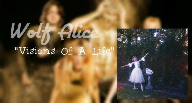 Νέο Album | Wolf Alice – Visions Of A Life