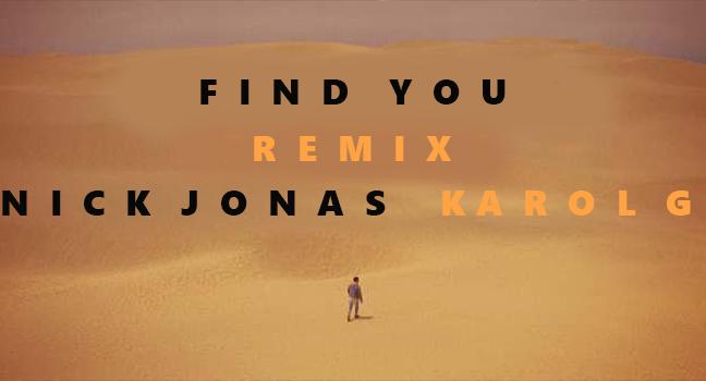 Νέο Remix | Nick Jonas Feat. Karol G – Find You (Spanglish Version)