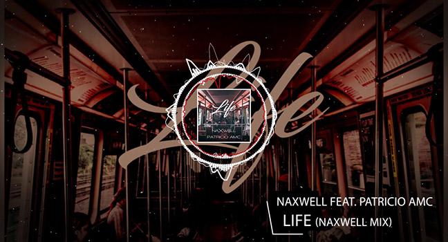 Νέα Διασκευή | NaXwell Feat.Patricio AMC – Life (NaXwell Edit)