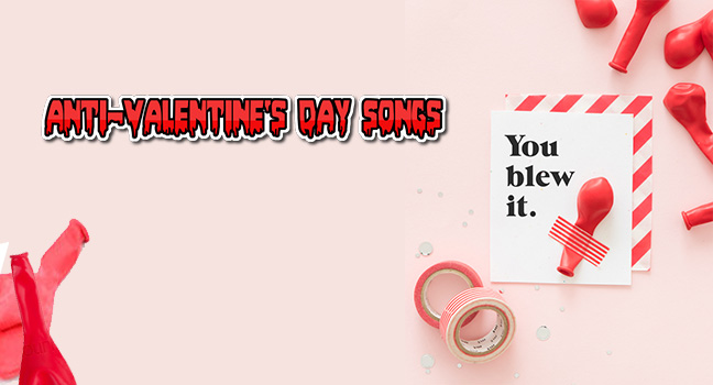 List It Up! : 20 Anti-Valentine's Day τραγούδια