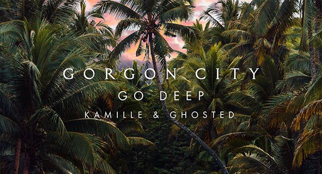 Νέα Συνεργασία | Gorgon City, Kamille & Ghosted – Go Deep