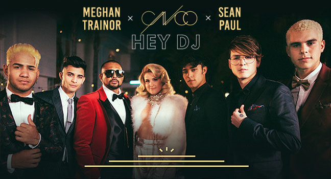 Νέα Συνεργασία | CNCO, Meghan Trainor & Sean Paul – Hey DJ (Remix)