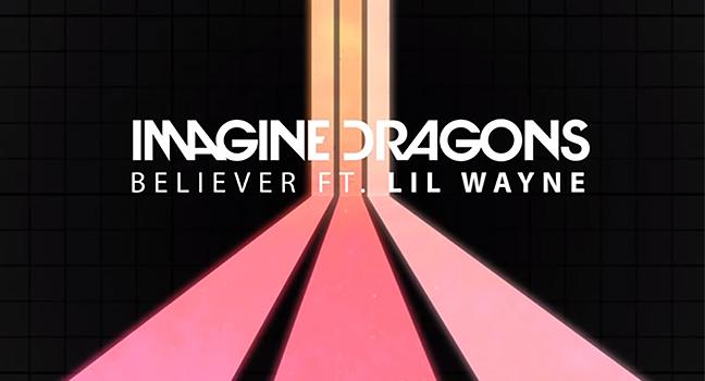 Νέα Συνεργασία | Imagine Dragons Feat. Lil Wayne – Believer (Remix)