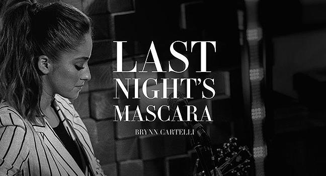 Νέο Τραγούδι | Brynn Cartelli – Last Night's Mascara