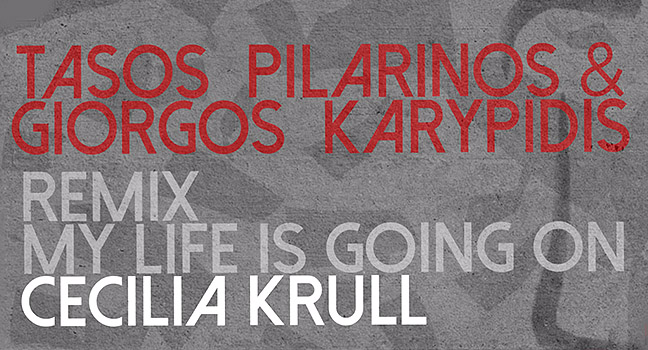 Νέο Remix | Cecilia Krull – My Life Is Going On (Pilarinos & Karypidis Remix)